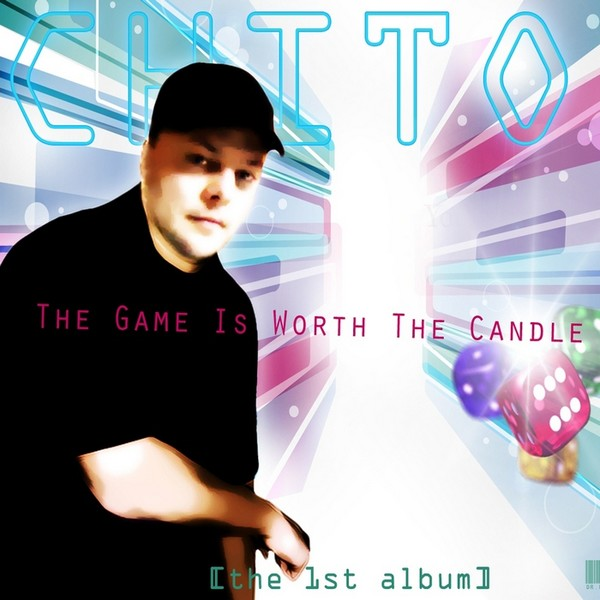 Chito - The Game Is Worth The Candle (2012)